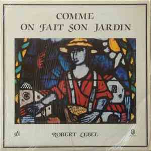 Robert Lebel - Comme On Fait Son Jardin download flac mp3