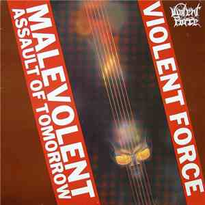 Violent Force - Malevolent Assault Of Tomorrow + Unreleased demo for the second album flac mp3 download