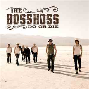 The BossHoss - Do Or Die download flac mp3