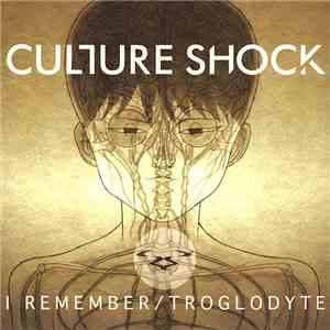 Culture Shock  - I Remember / Troglodyte download flac mp3