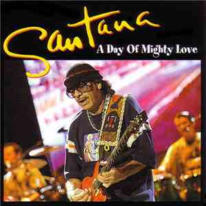 Santana - A Day Of Mighty Love download flac mp3