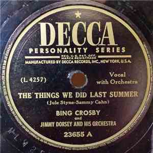 Bing Crosby And Jimmy Dorsey And His Orchestra - The Things We Did Last Summer / Sweet Lorraine download flac mp3