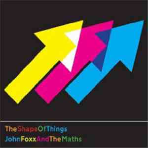 John Foxx And The Maths - The Shape Of Things download flac mp3