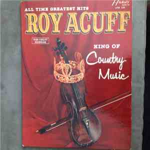 Roy Acuff - All Time Greatest Hits / King Of Country Music download flac mp3