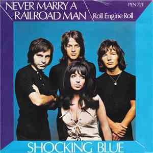 Shocking Blue - Never Marry A Railroad Man / Roll Engine Roll download flac mp3