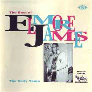Elmore James - The Best Of Elmore James - The Early Years download flac mp3
