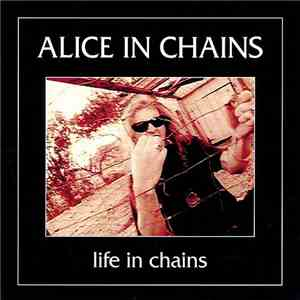 Alice In Chains - Life In Chains download flac mp3