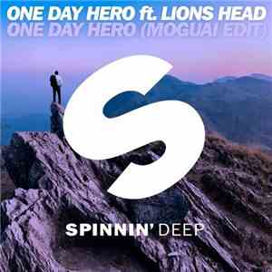 One Day Hero Ft. Lions Head - One Day Hero (Moguai Edit) flac mp3 download