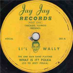 Li'l Wally - What Is It? Polka / Squeeze Box Polka download flac mp3