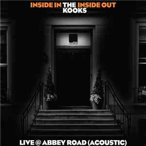 The Kooks - Inside In / Inside Out Live @ Abbey Road (Acoustic) download flac mp3
