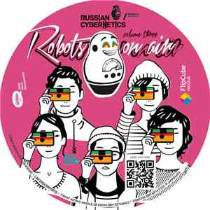 Various - Russian Cybernetics - Robots On Air! Volume Three download flac mp3