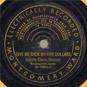 Uncle Dave Macon - Give Me Back My Five Dollars / She's Got The Money Too download flac mp3
