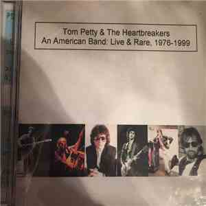 Tom Petty And The Heartbreakers - An American Band: Live & Rare, 1976-1999 download flac mp3