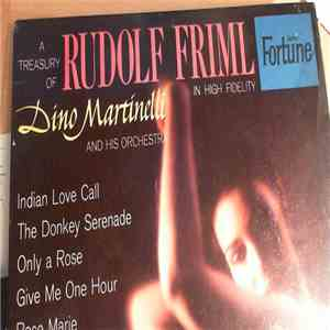 Dino Martinelli And His Orchestra - A Treasury Of Rudolf Friml In High Fidelity download flac mp3