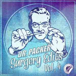 Dr. Packer - Surgery Edits Vol. 4 download flac mp3