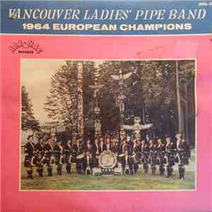 Vancouver Ladies' Pipe Band - 1964 European Champions download flac mp3