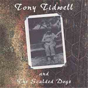 Tony Tidwell & The Scalded Dogs - Tony Tidwell And The Scalded Dogs download flac mp3