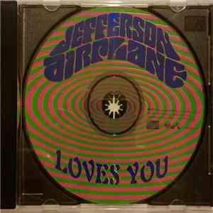 Jefferson Airplane - Jefferson Airplane Loves You download flac mp3