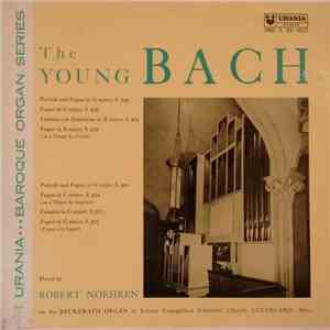 Robert Noehren, Bach - The Young Bach download flac mp3