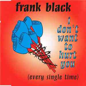 Frank Black - I Don't Want To Hurt You (Every Single Time) download flac mp3