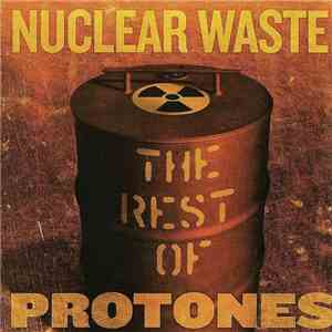 Protones  - Nuclear Waste. The Rest Of Protones download flac mp3