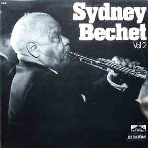 Sidney Bechet - Sydney Bechet - Vol 2 download flac mp3