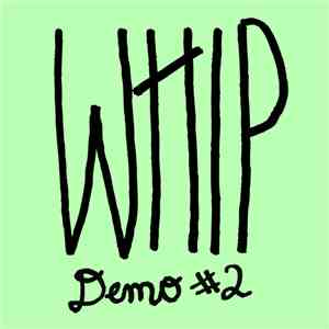 Whip  - Demo #2 flac mp3 download