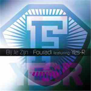 Fouradi Feat. Yes-R - Bij Je Zijn download flac mp3