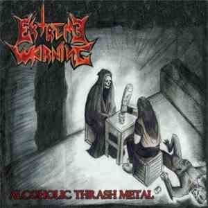 Extreme Warning - Alcoholic Thrash Metal download flac mp3