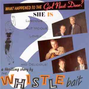 Whistle Bait - What Happened To The Girl Next Door download flac mp3