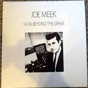 Joe Meek - From Beyond The Grave download flac mp3