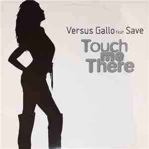 Versus Gallo Feat. Save  - Touch Me There download flac mp3