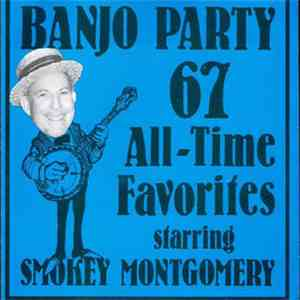 Smokey Montgomery - Banjoy Party 67 All-Time Favorites download flac mp3