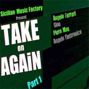 Angelo Ferreri & Gion - Take On Again (Part 1) download flac mp3