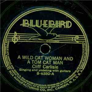 Cliff Carlisle - A Wild Cat Woman And A Tom Cat Man / Rambling Yodler download flac mp3