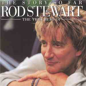 Rod Stewart - The Story So Far: The Very Best Of Rod Stewart download flac mp3