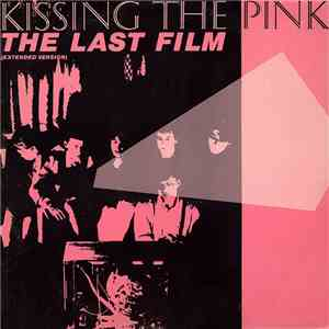 Kissing The Pink - The Last Film (Extended Version) download flac mp3