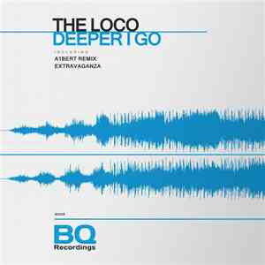 The Loco - Deeper I Go download flac mp3