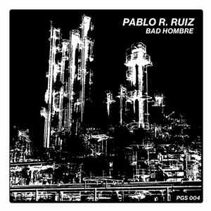 Pablo R. Ruiz - Bad Hombre download flac mp3