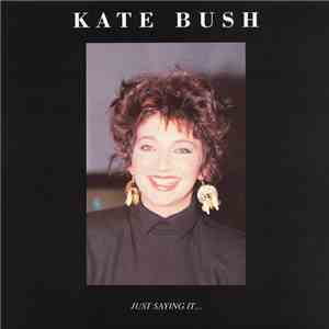 Kate Bush - Just Saying It... ...Could Even Make It Happen (Interviews 85/86) download flac mp3