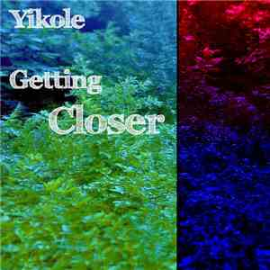 Yikole - Getting Closer download flac mp3
