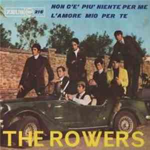The Rowers - Non C'è Più Niente Per Me / L'Amore Mio Per Te download flac mp3