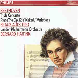 "Beaux Arts Trio, The London Philharmonic Orchestra, Bernard Haitink - Beethoven Triple Concerto / Piano Trio Op. 121a ""Kakadu"" Variations download flac mp3"