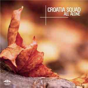 Croatia Squad - All Alone flac mp3 download