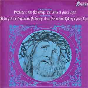Demantius / Lechner - Prophecy Of The Sufferings And Death Of Jesus Christ / History Of The Passion And Suffering Of Our Savior And Redeemer, Jesus Christ download flac mp3