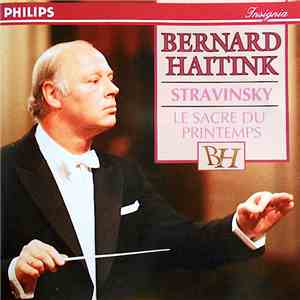 Bernard Haitink / Stravinsky - Le Sacre Du Printemps download flac mp3