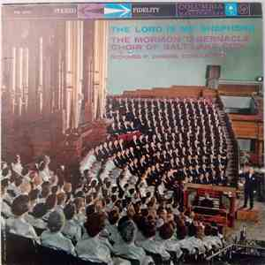 The Mormon Tabernacle Choir Of Salt Lake City : Richard P. Condie - The Lord Is My Shepherd flac mp3 download