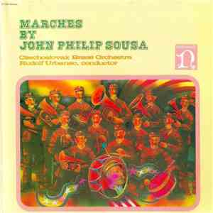 John Philip Sousa, Czechoslovak Brass Orchestra, Rudolf Urbanec - Marches By John Philip Sousa download flac mp3