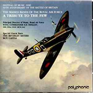 The Massed Bands Of The Royal Air Force - Festival of Music 1990 - A Tribute To The Few download flac mp3