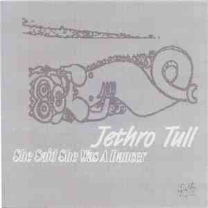 Jethro Tull - She Said She Was A Dancer flac mp3 download